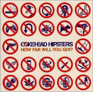 Cokehead Hipsters - 1997 - How Far Will You Go