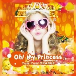 Yum!Yum!Orange - 2013.04.10 - Oh! My Princess