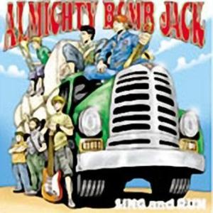 Almighty Bomb Jack - 2001.04.01 - Sing And Run