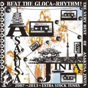 Asakusa Jinta - 2013.05.22 - Beat The Gloca Rhythm! The Very Best Of Asakusa Jinta 2007-2013