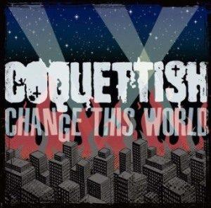 Coquettish - 2015 - Change This World