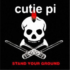 Cutie Pi - 2006 - Stand Your Ground