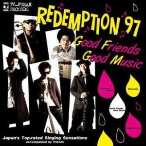 Redemption 97 - 2009.04.08 - Good Friends Good Music (Single)