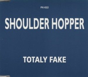 Shoulder Hopper - 1998 - Totaly Fake (Single)