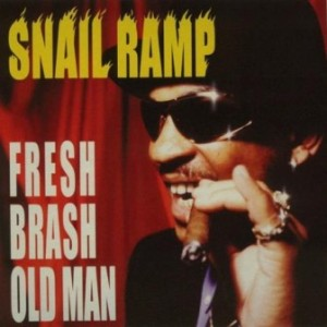 Snail Ramp - 2000.01.19 - Fresh Brash Old Man