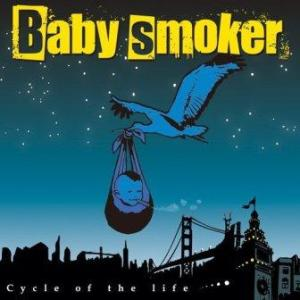 Baby Smoker - 2010.11.17 - Cycle Of The Life