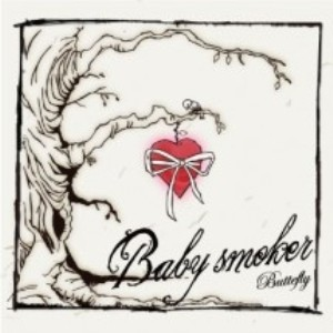Baby Smoker - 2012.06.10 - Butterfly