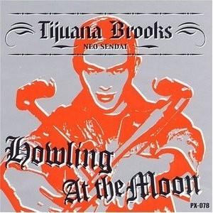Tijuana Brooks - 2002 - Howling At the Moon