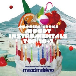 Tsuyoshi Kawakami & His moodmakers - 2011 - Members' Choice Moody Instrumentals Top 10 + 1