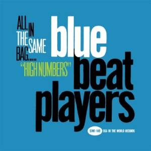 Blue Beat Players - 2010 - All In The Same Bag...High Numbers