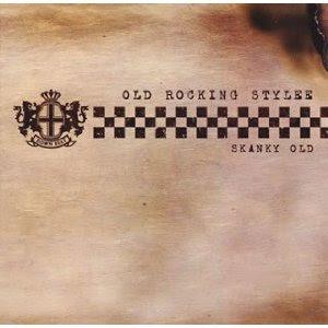Skanky Old - 2006 - Old Rocking Stylee