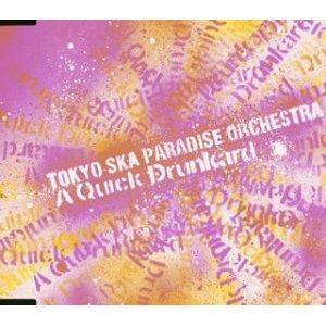 Tokyo Ska Paradise Orchestra - 2003 - A Quick Drunkard