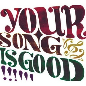 Your Song Is Good - 2004.10.06 - Your Song is Good
