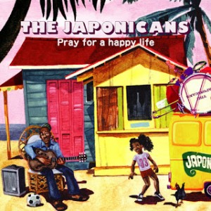 The Japonicans - 2007 - Pray For Happy Life