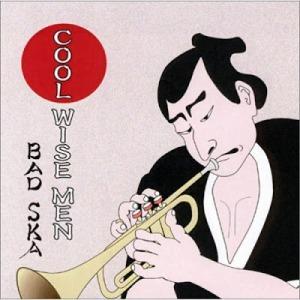 Cool Wise Men - 2000 - Bad Ska