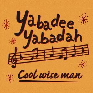 Cool Wise Man - 2013 - Yabadee Yabadah