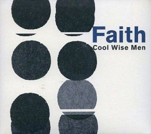 Cool Wise Men - 2003 - Faith