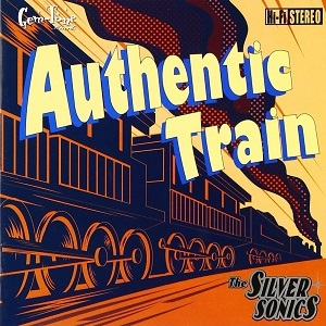 The Silver Sonics - 2000 - Authentic Train