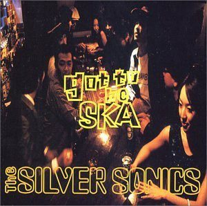 The Silver Sonics - 2000 - Got To Be Ska