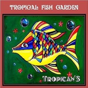 Tropican'S - 2012 - Tropical Fish Garden