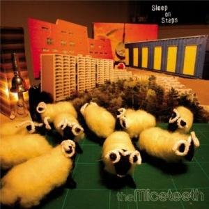 The Miceteeth - 2005 - Sleep on Steps