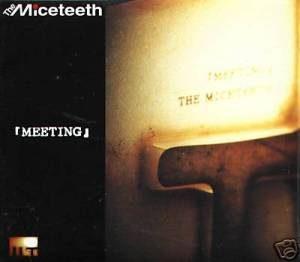 The Miceteeth - 2003 - Meeting
