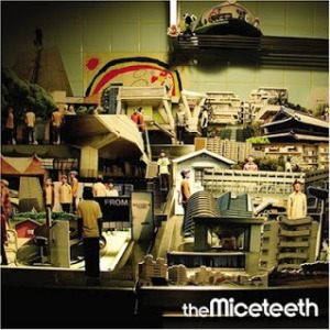 The Miceteeth - 2005 - From Rainbow Town