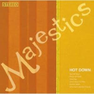 Majestics - 2004 - Hot down