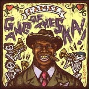 Camel - 2003 - Gang Of The Ska!!