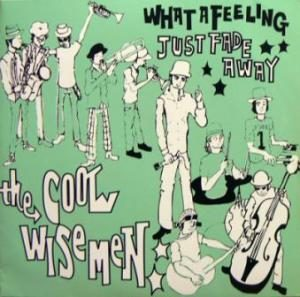 Cool Wise Men - 1999 - What a Feeling (7'')