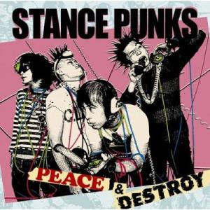 Stance Punks - 2008 - Peace & Destroy
