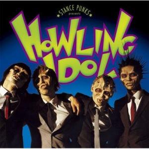 Stance Punks - 2005 - Howling Idol