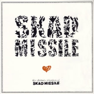 Skad Missile - 2005 - The Ultimate Selection Of Skad Missile (Best)