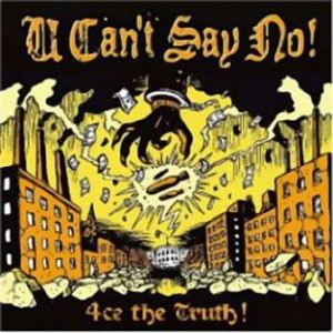 U Can't Say No! - 2007 - 4ce the Truth!