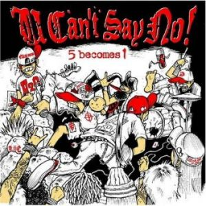 U Can't Say No! - 2008 - 5 becomes 1
