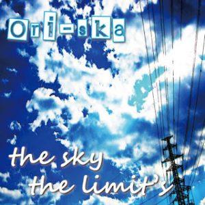 Ori-ska (オリスカ) - 2008 - The sky the limit's