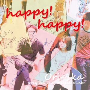 Ori-ska (オリスカ) - 2011 - Happy! happy!