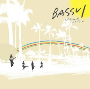 BASSUI - 2008.6.11 - Underneath the sun