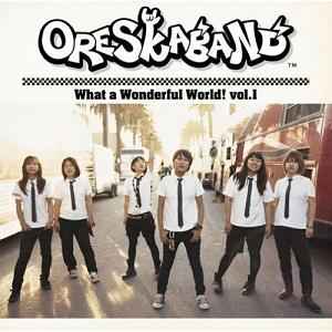 Ore Ska Band - 2008.10.22 - What A Wonderful World! vol.1