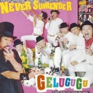 Gelugugu - 2003.10.29 - Never Surrender