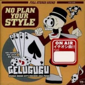 Gelugugu - 2002.03.06 - No Plan Your Style