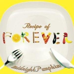 midnightPumpkin - 2011.06.08 - Recipe Of Forever