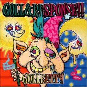 Gollbetty - 2007.05.09 - Goll&Response!!!