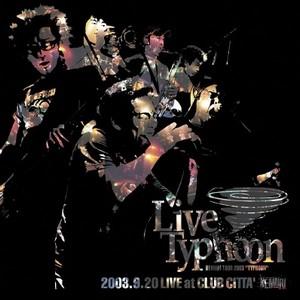 Kemuri - 2004.01.14 - Live Typhoon