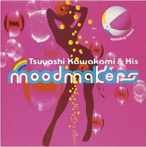 Tsuyoshi Kawakami & His Moodmakers - 2004 - Sparkling Mood [EP]