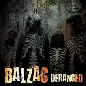 Balzac - 2011.12.07 - Deranged [EP]