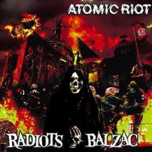 Balzac & Radiots - 2010 - Atomic Riot (Split)