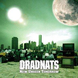 Dradnats - 2008.10.22 - New Unseen Tomorrow