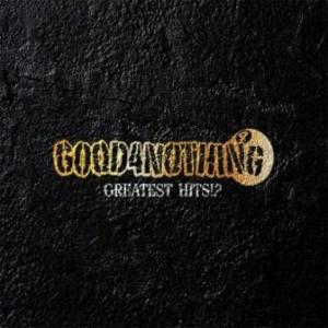 Good4nothing - 2012.01.18 - Greatest Hits!?