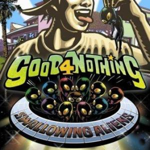 Good4nothing - 2008 - Swallowing Aliens